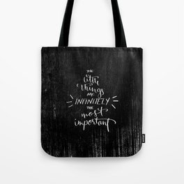 """The little things are infinitely the most important."" Tote Bag"