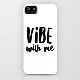 Vibe with me iPhone Case