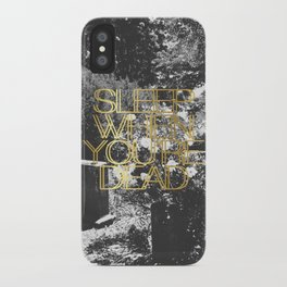 Sleep When You're Dead iPhone Case