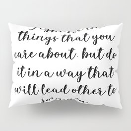 Fight for the things that you care about Pillow Sham