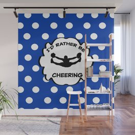 I'd Rather Be Cheering Design in Royal Blue Wall Mural