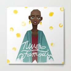Never Famous Metal Print