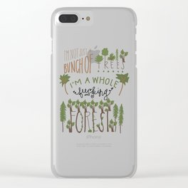 Not Just A Bunch of Trees Clear iPhone Case