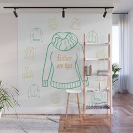 Knitters Are Tops - Pastel Wall Mural