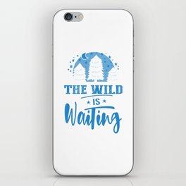 The Wild Is Waiting wb iPhone Skin
