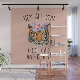 Hey All You Cool Cats And Kittens Wall Mural
