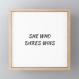 She who dares wins Framed Mini Art Print