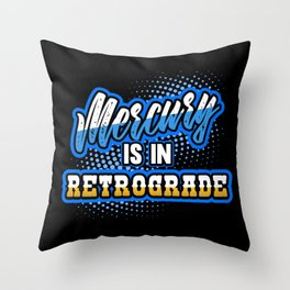 Mercury Is In Retrograde Cool Vintage Style Design Throw Pillow