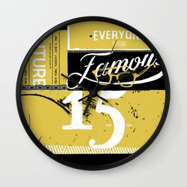 Everyone Will Be Famous Wall Clock