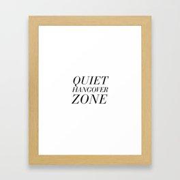 Quiet Hangover Zone Framed Art Print