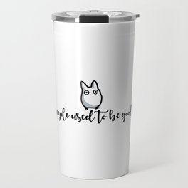TREES & PEOPLE USED TO BE GOOD FRIENDS Travel Mug