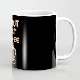Ok, but first coffee   Caffeine Morning Routine Coffee Mug