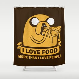 i love food more than i love people Shower Curtain