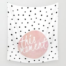 This moment- Polkadots and pink Typography Wall Tapestry