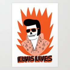 Elvis Lives Art Print
