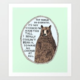 COULDN'T BEAR IT Art Print