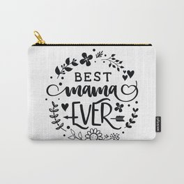 Best mama ever Carry-All Pouch