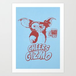 Cheers Gizmo Art Print