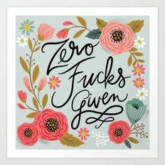 Pretty Swe*ry: Zero Fs given Art Print