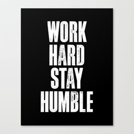 Work Hard, Stay Humble black and white monochrome typography poster design home decor bedroom wall Canvas Print