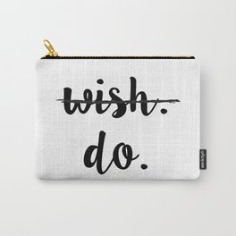 WISH, DO Carry-All Pouch