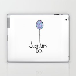 jUst leT gO Laptop & iPad Skin