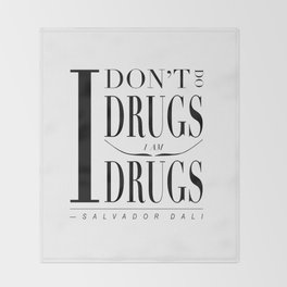 """Salvador Dali Quote - """"I don't do drugs. I am drugs."""" Throw Blanket"""