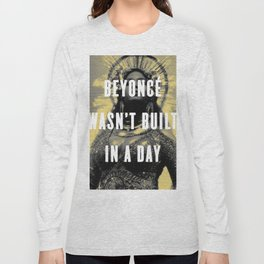 Bey Wasn't Built In A Day Long Sleeve T-shirt