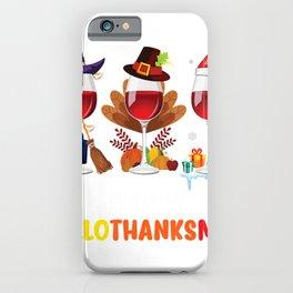 Happy Hallo Thanks mas Wine Turkey Thanksgiving Christmas T-Shirt iPhone Case