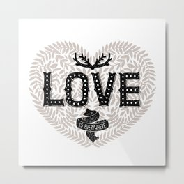 Romantic Typography poster with hand drawn lettering, Love is everywhere Metal Print