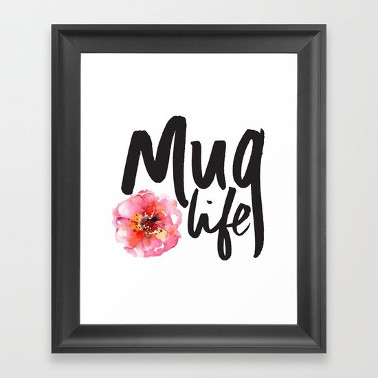 MUG LIFE Framed Art Print