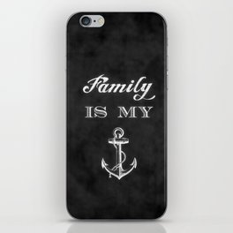 Family is my anchor. iPhone Skin
