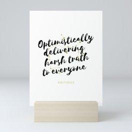 Sagittarius – Optimistically Delivering Harsh Truth To Everyone Mini Art Print