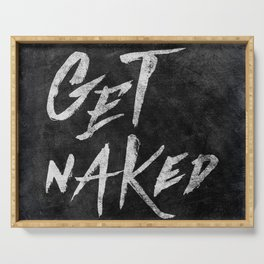Get Naked - White ink Typography, Hand Lettering Text Serving Tray