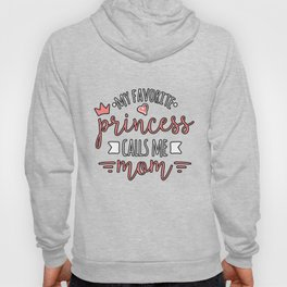 Favorite Princess Calls Me Mommy Cute Tshirt Mother Daughter Hoody