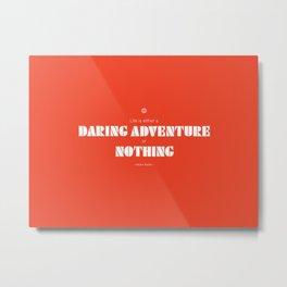 Daring Adventure Metal Print