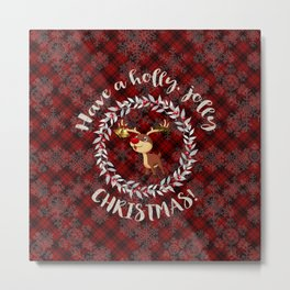 Rudolph Red Plaid Have a Holly, Jolly CHRISTMAS typography Metal Print