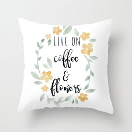 Live On Coffee and Flowers Throw Pillow
