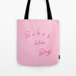 Babes Before Boys Tote Bag