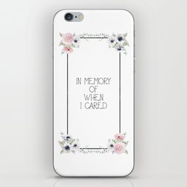In Memory of When I Cared - white version iPhone Skin