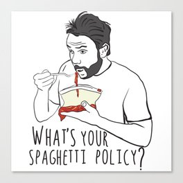 What's Your Spaghetti Policy? Canvas Print
