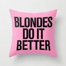 Blondes do it better pink Throw Pillow