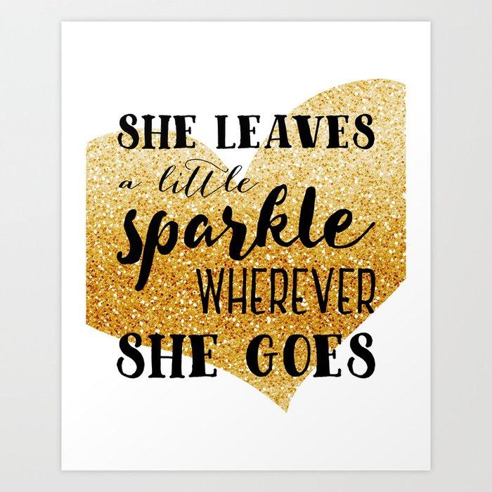 She Leaves a Little Sparkle Wherever She Goes Art Print