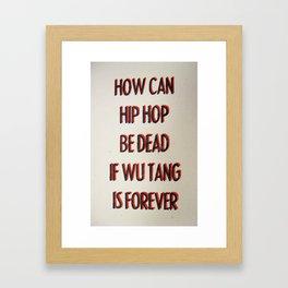 How Can Hip Hop Be Dead Framed Art Print