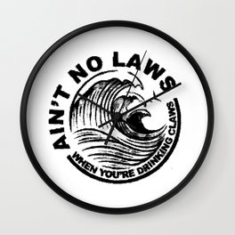 ain't no laws Wall Clock