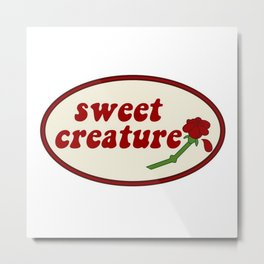 "Sweet Creature "" Metal Print"
