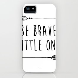 """Printable """"Be Brave"""" Inspirational Quote, Motivational Typography Print, Be Brave Nursery, Be Brave iPhone Case"""