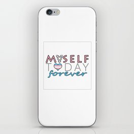 Myself Today Forever iPhone Skin