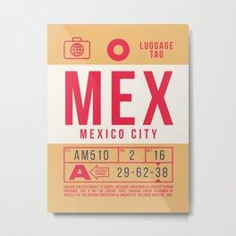 Luggage Tag B - MEX Mexico City Metal Print