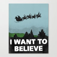 I Want To Believe (in Santa) Canvas Print